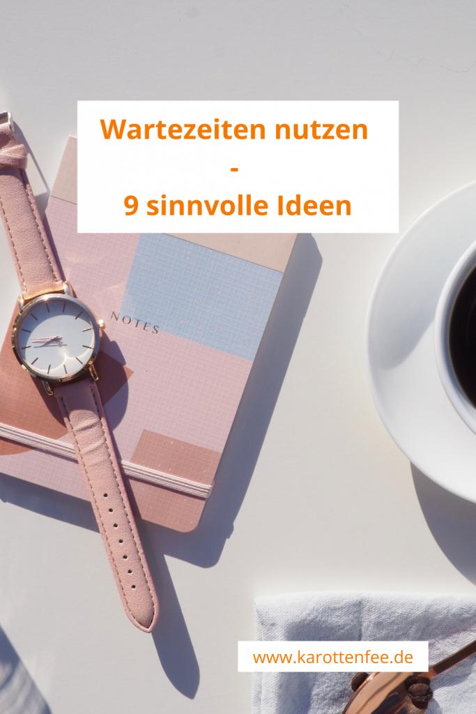 Pinterest-Pin: rosa Armbanduhr auf Schreibtisch. Text: Wartezeiten nutzen - 9 sinnvolle Ideen