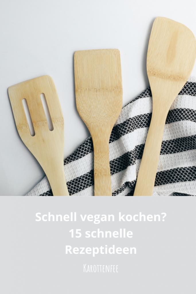 Pinterest-Pin: schnell vegan kochen? 15 schnelle Rezeptideen